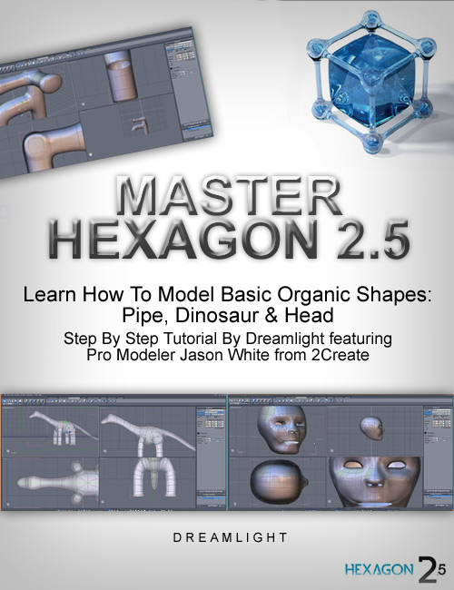 Master Hexagon - Organic Modeling Basics by: Daz OriginalsDreamlight, 3D Models by Daz 3D